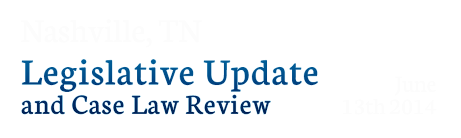 TACDL Legislative Update and Case Law Review 2014