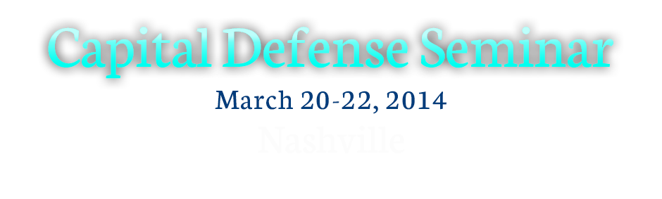 Capital Defense Seminar Nashville 2014